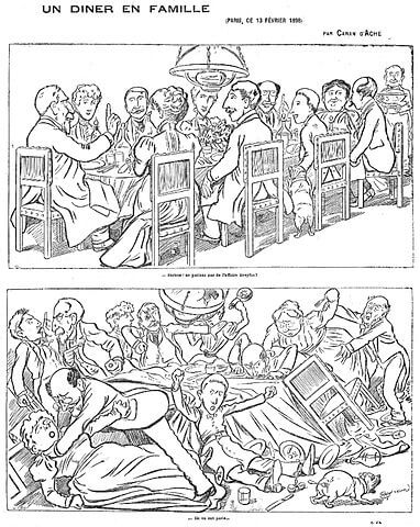 """פרשת דרייפוס פילגה במרירות את החברה הצרפתית. בקריקטורה זאת מתוארת ארוחה במשפחה דמיונית. בתמונה העליונה מישהו אומר: """".. מעל הכל! הבה לא נדבר על פרשת דרייפוס!"""". בתמונה התחתונה המשפחה נלחמת והכותרת אומרת """"...הם דיברו על זה..."""""""